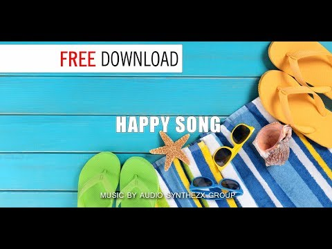 HAPPY SONG for FREE / Music Without Limitations/ Background Music For Videos by Synthezx