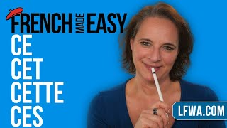 """Learn French: how to say """"CE, CET, CETTE, CES.."""" in 5 minutes."""