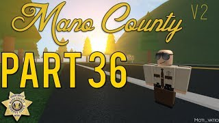 Roblox Mano County Patrol Part 36 | Pull Over! |