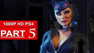 Batman Arkham Knight Gameplay Walkthrough Part 5 [1080p HD PS4] Catwoman - No Commentary