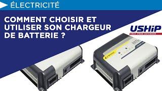 Comment Choisir Et Utiliser Son Chargeur De Batterie ?   Académie Uship