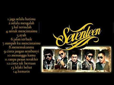 seventeen band lagu pilihan terbaik seventeen full album lagu indonesia terpopuler 2000an