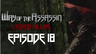 Episode 18 | Way of the Assassin: Legend Killer