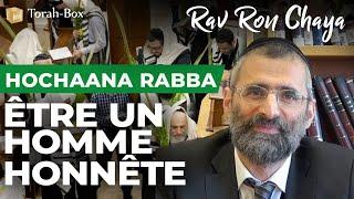 Hochaana Rabba : être un homme honnête (Rav Ron Chaya)