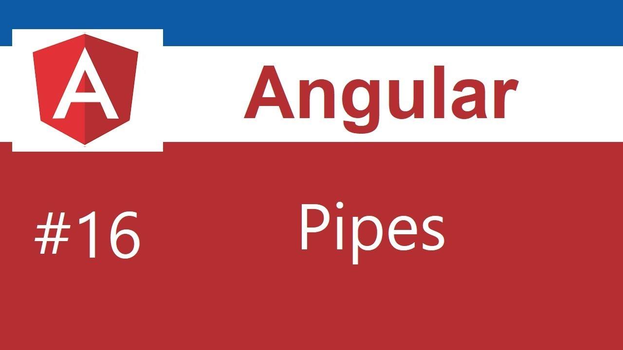Angular 8 Tutorial - 16 - Pipes