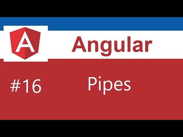 Angular 8 Tutorial - 16 - Pipes