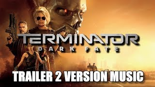 TERMINATOR: DARK FATE Trailer 2 Music Version | Movie Trailer Soundtrack Theme Song