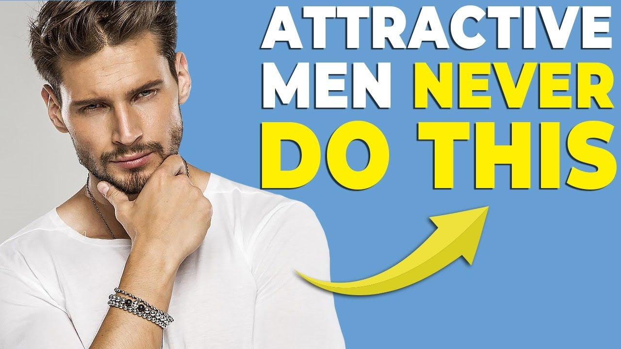 7 THINGS ATTRACTIVE MEN NEVER DO | Alex Costa