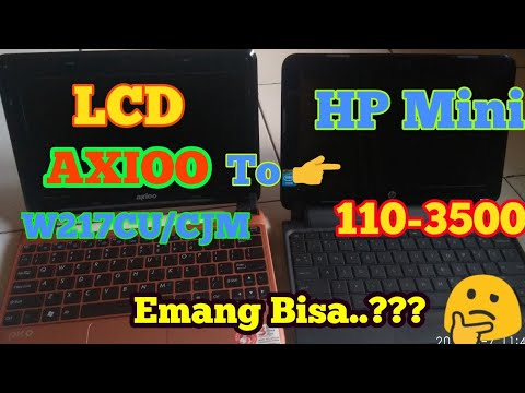 Cara Mengganti Lcd Laptop - HP Mini 110-3500 Menggunakan LCD  Axio Pico W217CU/CJM