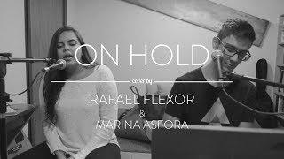 On Hold (the xx Cover) by Rafael Flexor & Marina Asfora