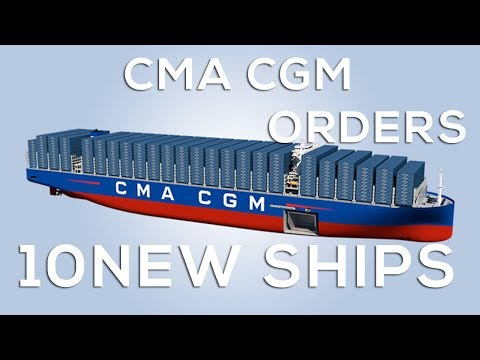 CMA CGM Orders 10 Mega Containerships (2019)