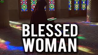 THE MOST BLESSED WOMAN