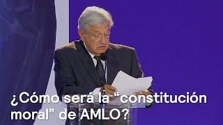 AMLO propone la elaboración de una constitución moral  - En Punto con Denise Maerker