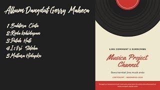 Album Gerry Mahesa Pilihan Terbaik 2018