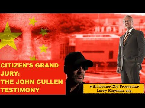 Citizens' Grand Jury: John Cullen's Testimony, w/ Larry Klayman, Kent Heckenlively, &
