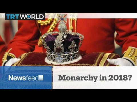 NewsFeed - Monarchy in 2018?