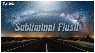 Subliminal Flush - Get Rid Of Unwanted Results - Subliminal Affirmations *Extremely Powerful*