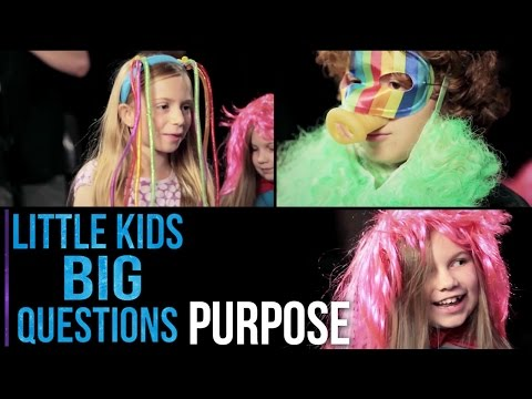 What is Our Purpose? | Little Kids. Big Questions.