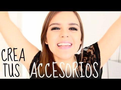¡CREA♥ TUS ACCESORIOS!