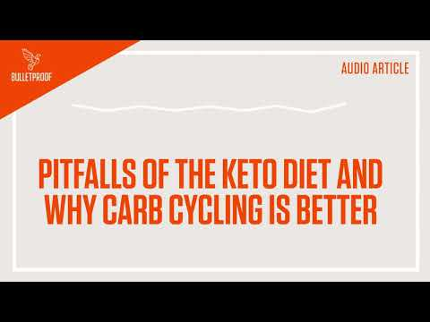 Pitfalls of the Keto Diet and Why Carb Cycling is Better Audio Article | Bulletproof
