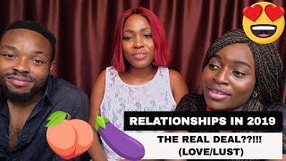 Relationships, Love and Lust in the 2019