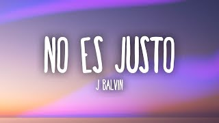 J. Balvin Zion Lennox No Es Justo Lyrics.mp3