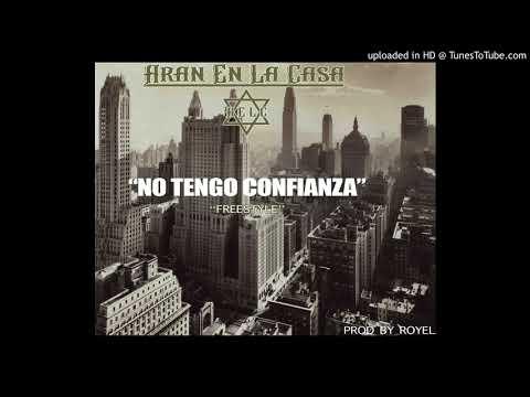 ARAN EN LA CASA - NO TENGO CONFIANZA (Freestyle)