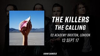 The Calling - The Killers live at the O2 Academy Brixton 12/09/17