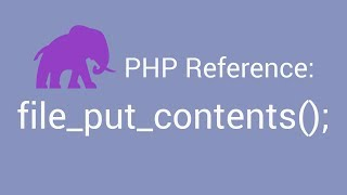PHP Reference: Writing contents to a file with file_put_contents();