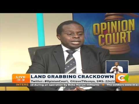 Opinion Court: Cracking the whip on land grabbers #OpinionCourt