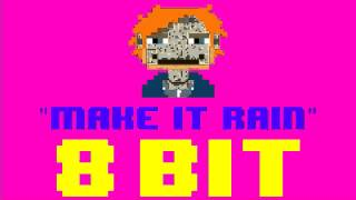 Make It Rain (From Sons of Anarchy) (8 Bit Cover Version) [Tribute to Ed Sheeran] - 8 Bit Universe