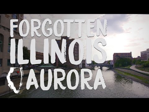 Forgotten Illinois: Aurora