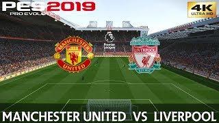 PES 2019 (PC) Manchester United vs Liverpool | PREMIER LEAGUE MATCH PREVIEW | 24/2/2019 | 4K 60FPS