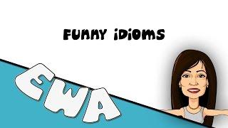 EWA: Funny Idioms