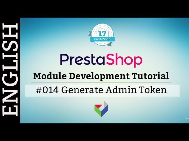 EN014 - PrestaShop Module Development - Generate Admin Token