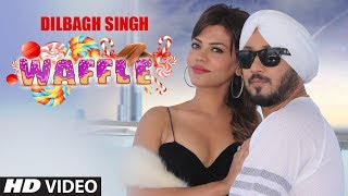 Dilbagh Singh: Waffle (Full Song) Jaymeet | Jeet Aman | Latest Punjabi Songs 2018