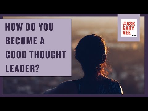 How to Become a Good Thought Leader?