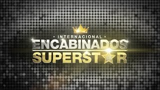 TRAILER 5TA TEMPORADA - ENCABINADOS INTERNACIONAL SUPERSTAR