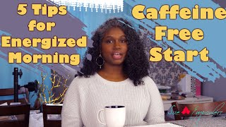 5 Powerful Tips to Start Your Day Feeling Refreshed and Energized | Caffeine Free | Sue Empowers