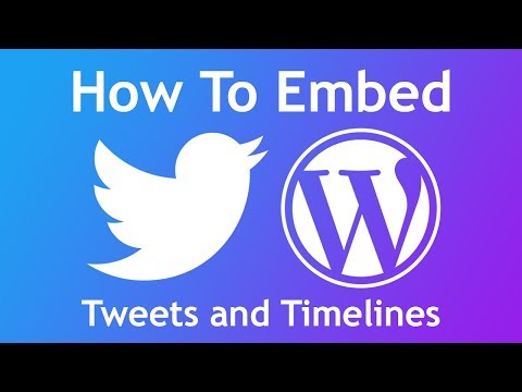 Tutorial: How To Embed Twitter Tweets And Timelines On Your Wordpress Website (2017 Edition)