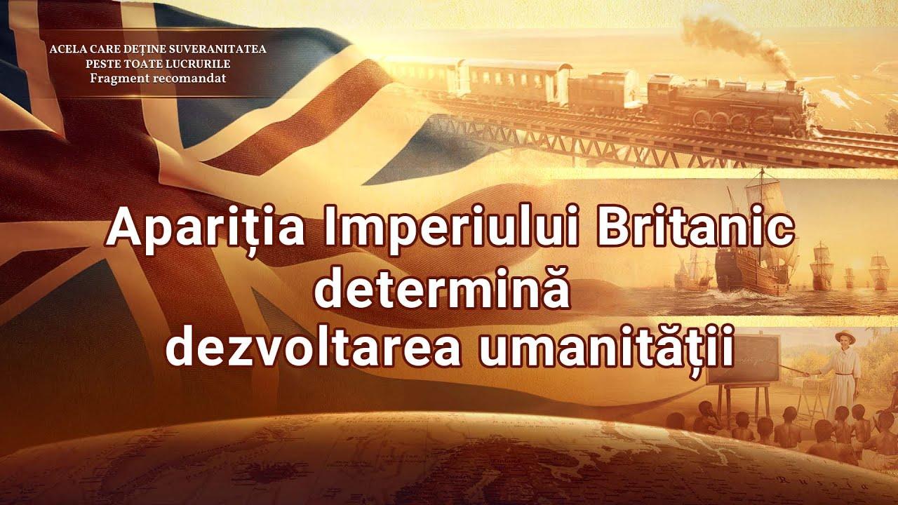"""Documentarului """"Acela care deține suveranitatea peste toate lucrurile"""" Fragment 13 - Apariţia Imperiului Britanic determină dezvoltarea umanității"""