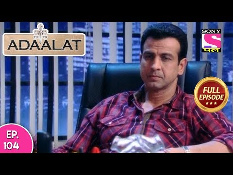 Adaalat - Full Episode  104 - 02nd  March, 2018