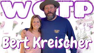 Wife of the Party Podcast # 181 - Bert Kreischer