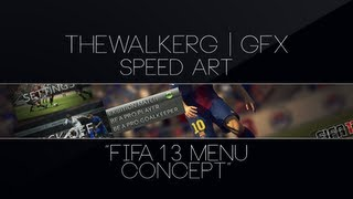FIFA 13 Menu Concept | Speed Art | TheWalkerG