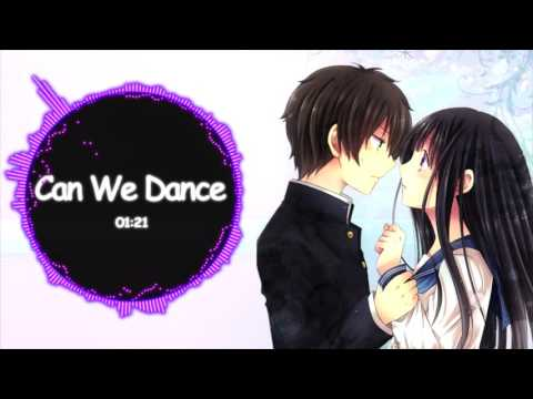 ♥ Nightcore  Can We Dance ♥