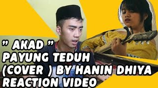 "Video AKAD : PAYUNG TEDUH ( COVER ) BY HANIN DHIYA  ""REACTION "" download MP3, 3GP, MP4, WEBM, AVI, FLV Agustus 2018"