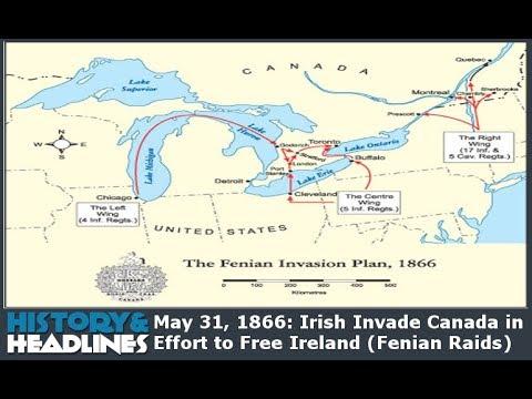 May 31, 1866: Irish Invade Canada In Effort To Free Ireland (Fenian Raids)