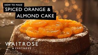 Spiced Orange and Almond Cake | Waitrose