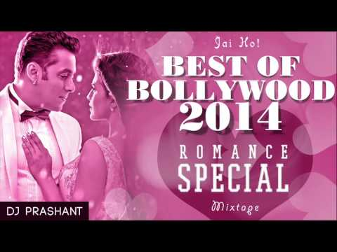 BEST OF BOLLYWOOD 2014 - ROMANCE MIXTAPE...
