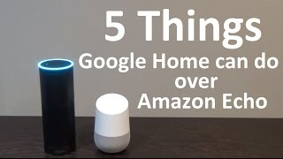 5 things Google Home or Google Home Mini max can do but Amazon Echo can't